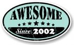 Distressed Aged Awesome Since 2002 Oval Design External Vinyl Car Sticker 70x120mm